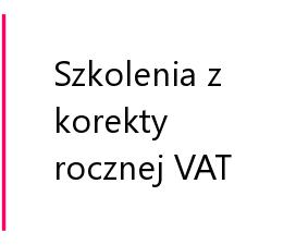 Szkolenia z korekty rocznej VAT